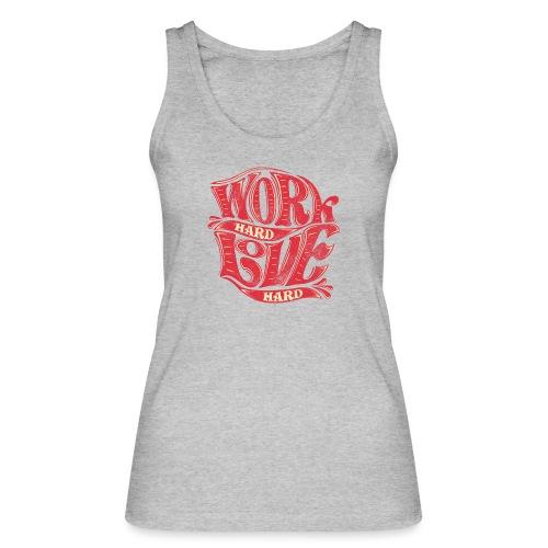 Work hard love hard - Frauen Bio Tank Top von Stanley & Stella