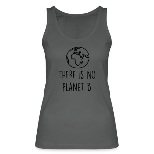 THERE IS NO PLANET B - Frauen Bio Tank Top von Stanley & Stella