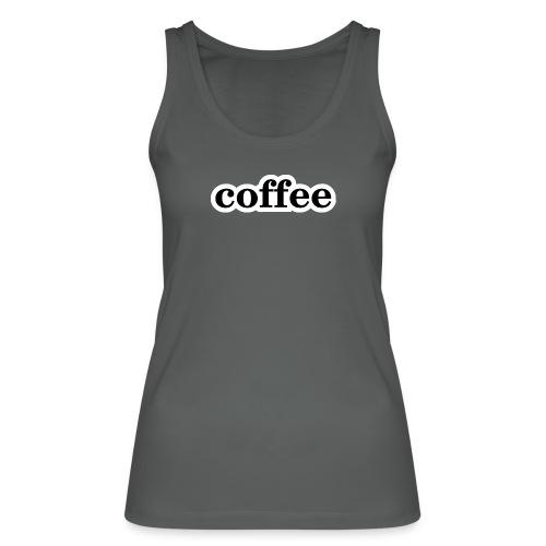 Kaffee - Frauen Bio Tank Top von Stanley & Stella