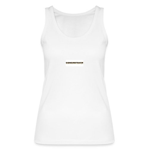 Concentrate on white - Women's Organic Tank Top by Stanley & Stella