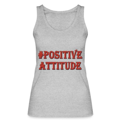 Positive attitude - Débardeur bio Femme