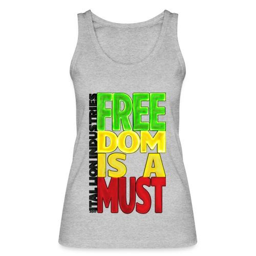 Freedom is a must - Women's Organic Tank Top by Stanley & Stella