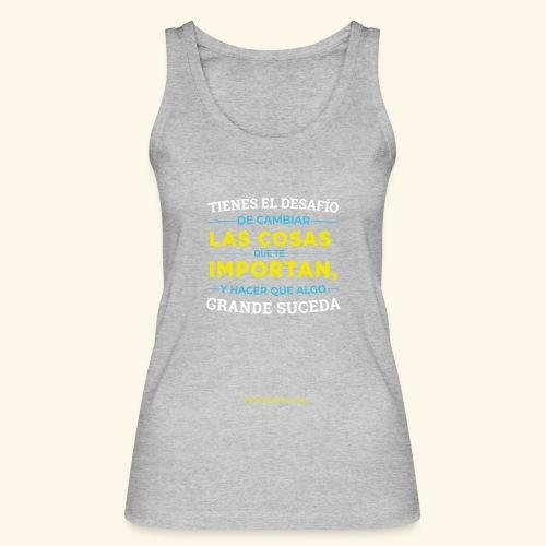 Cambia las cosas - Camiseta de tirantes ecológica mujer de Stanley & Stella