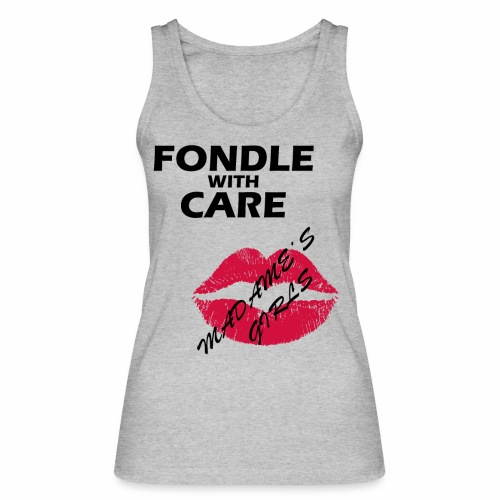Fondle with Care - Women's Organic Tank Top by Stanley & Stella