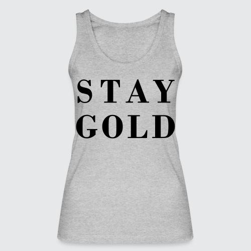 stay gold - Frauen Bio Tank Top von Stanley & Stella