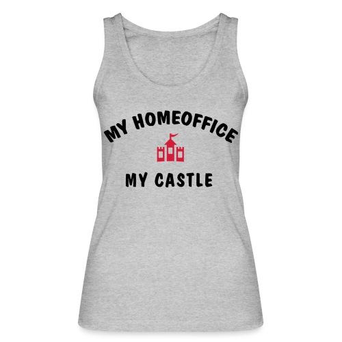 MY HOMEOFFICE MY CASTLE - Frauen Bio Tank Top von Stanley & Stella
