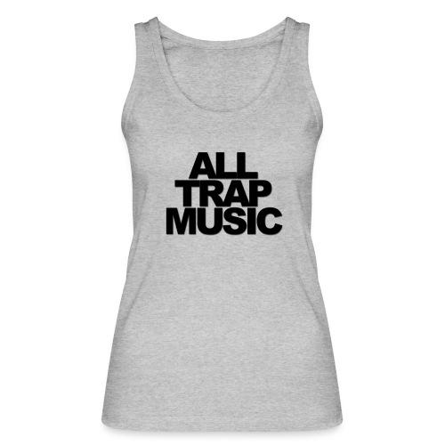 All Trap Music - Débardeur bio Femme