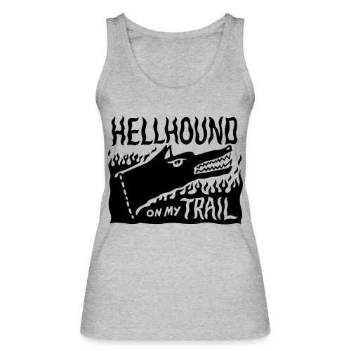 Hellhound on my trail - Women's Organic Tank Top by Stanley & Stella