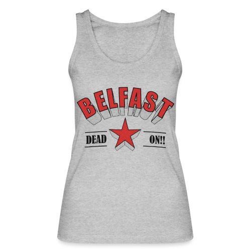Belfast - Dead On!! - Women's Organic Tank Top by Stanley & Stella