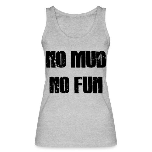 No Mud No Fun - Frauen Bio Tank Top von Stanley & Stella