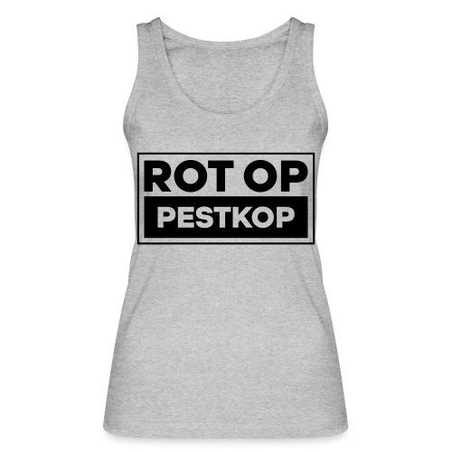 Rot Op Pestkop - Block Black - Vrouwen bio tanktop van Stanley & Stella