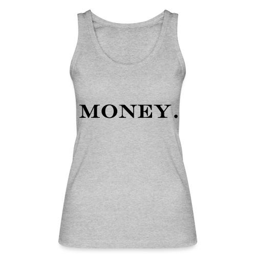 Money Geld - Frauen Bio Tank Top von Stanley & Stella
