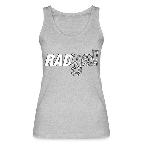 RADYO! - T-Shirt - Frauen Bio Tank Top von Stanley & Stella