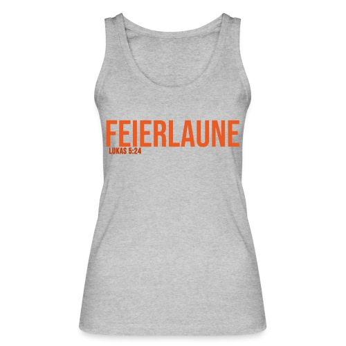 FEIERLAUNE - Print in orange - Frauen Bio Tank Top von Stanley & Stella