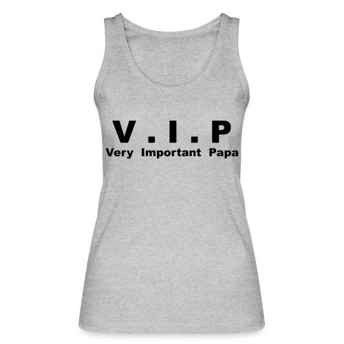 Vip - Very Important Papa - Débardeur bio Femme