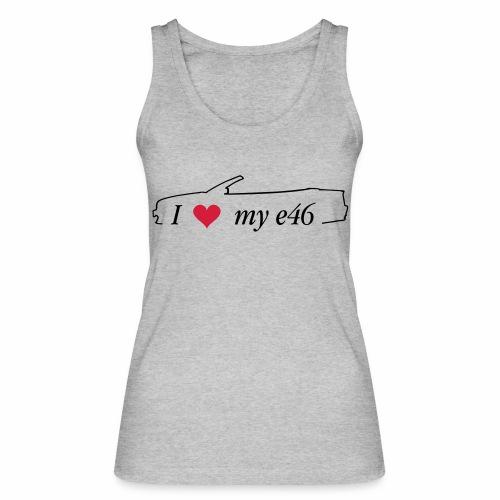 I Love my e46 Cabrio - Frauen Bio Tank Top von Stanley & Stella