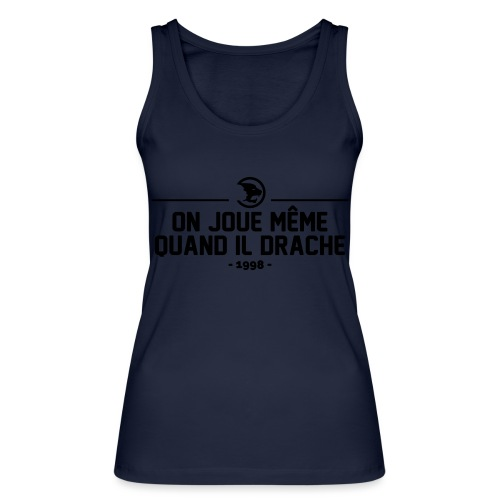 On Joue Même Quand Il Dr - Women's Organic Tank Top by Stanley & Stella