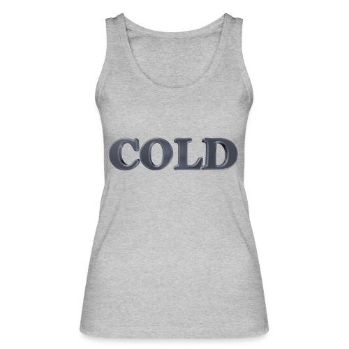 Cold kalt Winter - Frauen Bio Tank Top von Stanley & Stella
