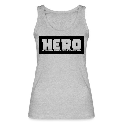 A hero does not give up - Frauen Bio Tank Top von Stanley & Stella