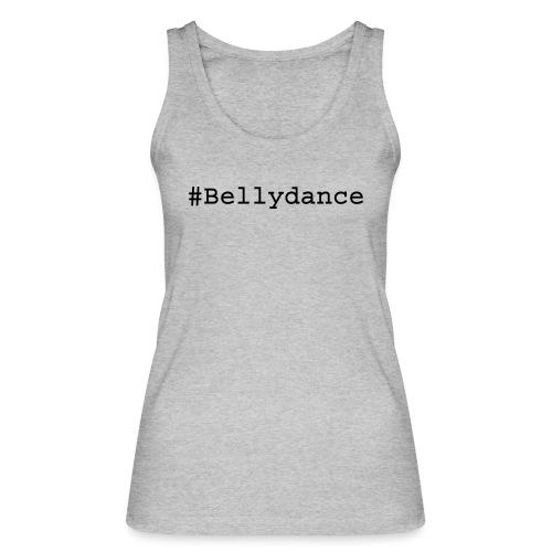 Hashtag Bellydance Black - Women's Organic Tank Top by Stanley & Stella