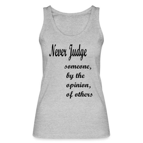 Never Judge - Women's Organic Tank Top by Stanley & Stella