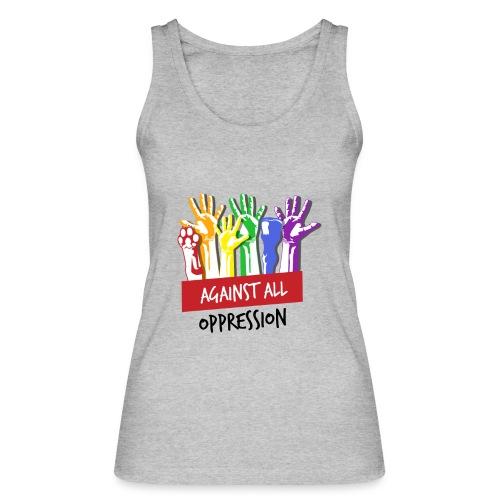 Against All Oppression - Vrouwen bio tanktop van Stanley & Stella