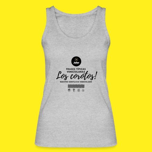 FRASES VENEZOLANAS 2F JOHN LAAREPA 5 - Camiseta de tirantes ecológica mujer de Stanley & Stella