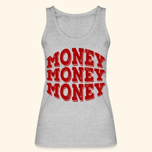 Money money money - Women's Organic Tank Top by Stanley & Stella