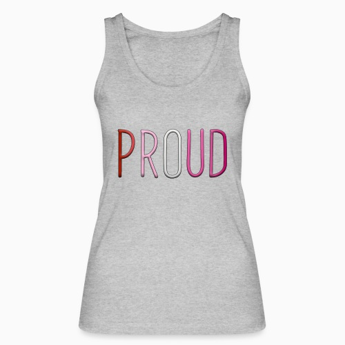 Proud and Lesbian - Women's Organic Tank Top by Stanley & Stella