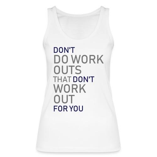 Don't do workouts - Women's Organic Tank Top by Stanley & Stella
