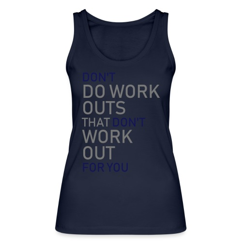 Don't do workouts - Women's Organic Tank Top by Stanley & Stella