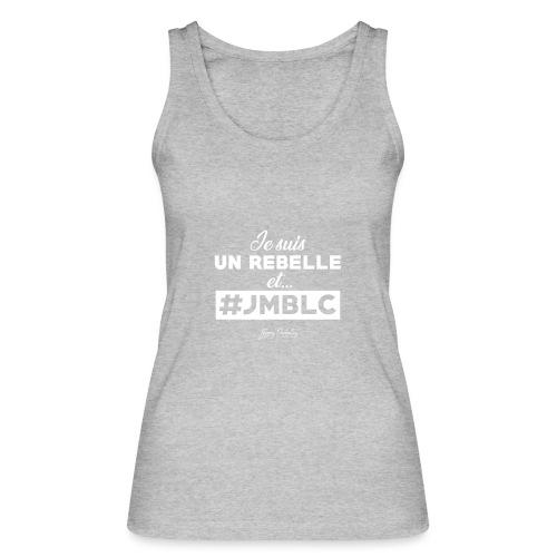 Je suis Rebelle et ... - Débardeur bio Femme