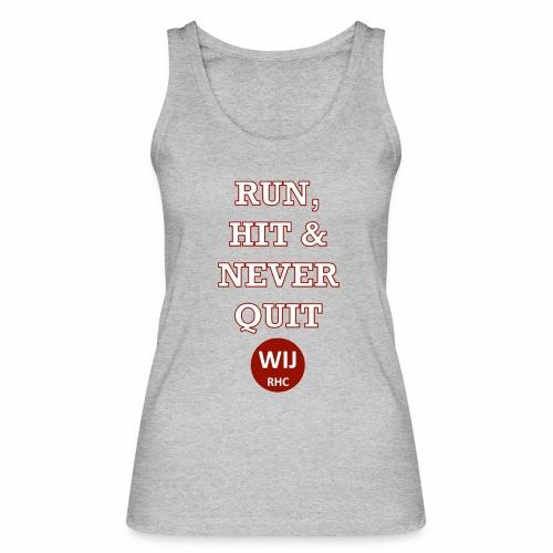 Run Hit never Quit - Vrouwen bio tanktop van Stanley & Stella