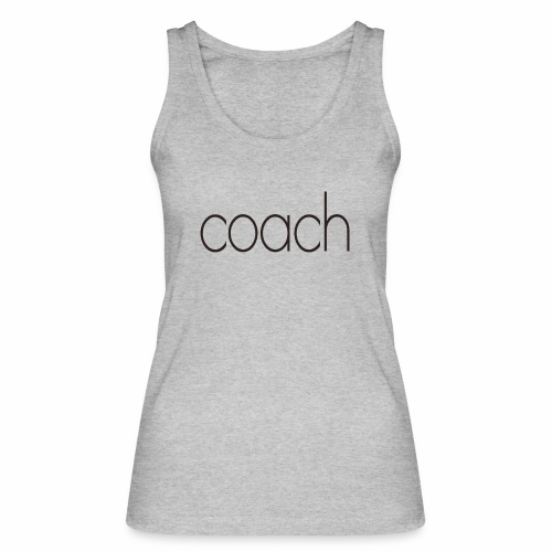 coach text - Frauen Bio Tank Top von Stanley & Stella