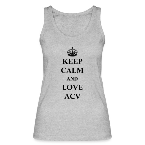 Keep Calm and Love ACV - Frauen Bio Tank Top von Stanley & Stella