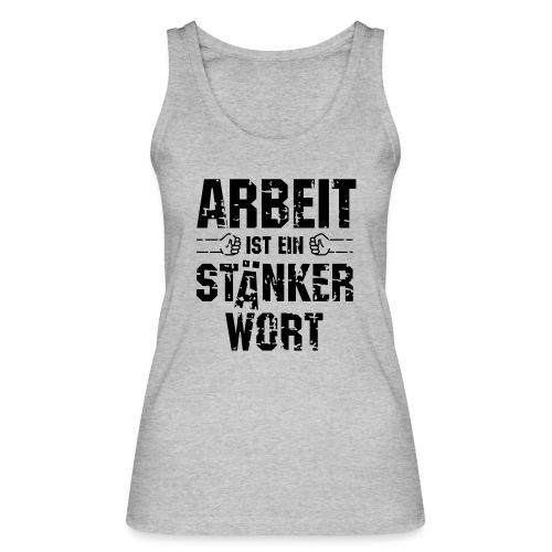 arbeit-staenkerwort - Frauen Bio Tank Top von Stanley & Stella