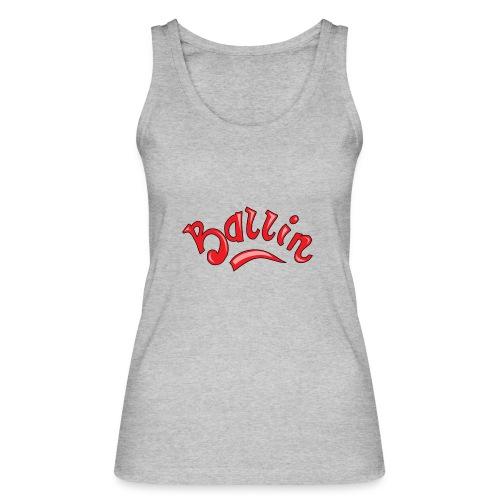 Ballin - Vrouwen bio tanktop van Stanley & Stella