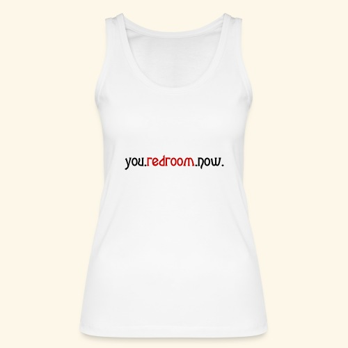 you redroom now - Women's Organic Tank Top by Stanley & Stella