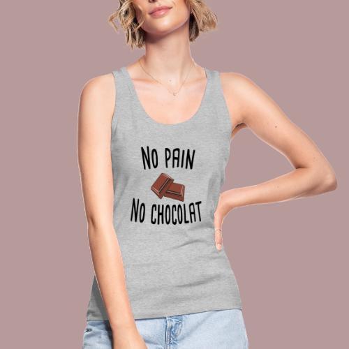 No pain no chocolat citation drôle - Débardeur bio Femme