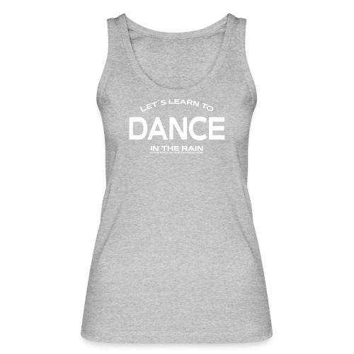 Let's learn to dance - Women's Organic Tank Top by Stanley & Stella