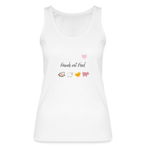Friends not Food - Camiseta de tirantes ecológica mujer de Stanley & Stella