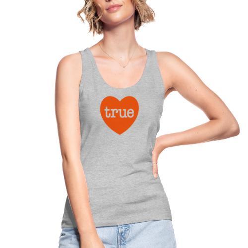 TRUE LOVE Heart - Women's Organic Tank Top by Stanley & Stella