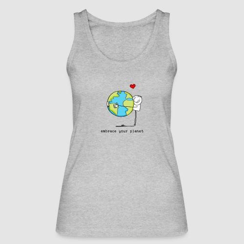 embrace your planet - Frauen Bio Tank Top von Stanley & Stella
