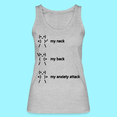 neck back anxiety attack - Women's Organic Tank Top by Stanley & Stella