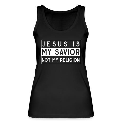 Jesus is my Savior not my Religion - Christlich - Frauen Bio Tank Top von Stanley & Stella