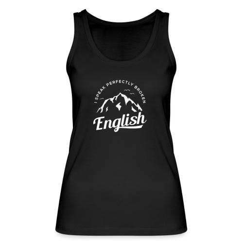 I Speak Perfectly broken English - Frauen Bio Tank Top von Stanley & Stella