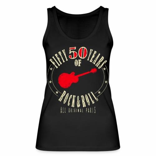 50. Geburtstag - Fifty Years Of Rock & Roll - Frauen Bio Tank Top von Stanley & Stella