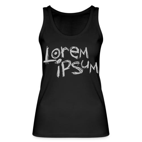 Lorem Ipsum - Women's Organic Tank Top by Stanley & Stella
