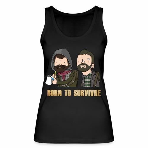 Born to Survivre - Débardeur bio Femme