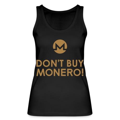 DON'T BUY MONERO! - Women's Organic Tank Top by Stanley & Stella